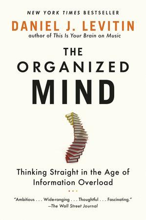 The Organized Mind by Daniel J. Levitin