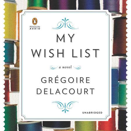 My Wish List by Gregoire Delacourt