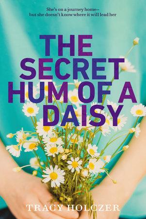 The Secret Hum of a Daisy by Tracy Holczer
