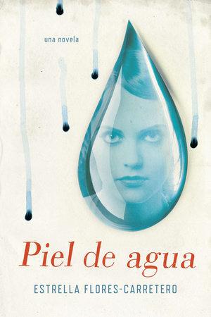 Piel de agua by Estrella Flores-Carretero