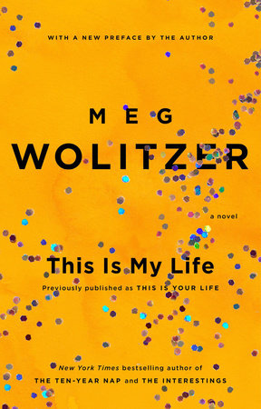 This Is My Life by Meg Wolitzer