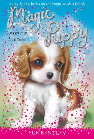 Classroom Princess #9 by Sue Bentley