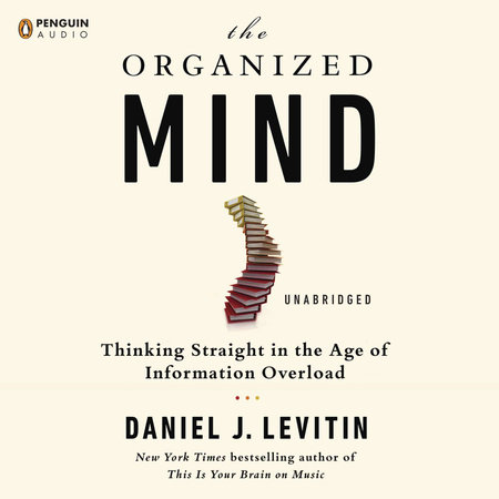The Organized Mind by Daniel J. Levitin