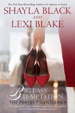 Big Easy Temptation by Shayla Black and Lexi Blake