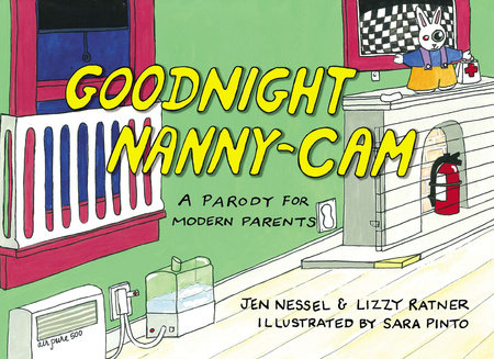 Goodnight Nanny-Cam by Lizzy Ratner and Jen Nessel