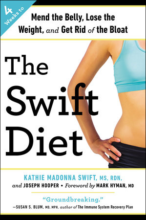The Swift Diet by Kathie Madonna Swift, MS, RDN, LDN and Joseph Hooper