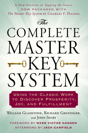 The Complete Master Key System by William Gladstone, Richard Greninger and John Selby
