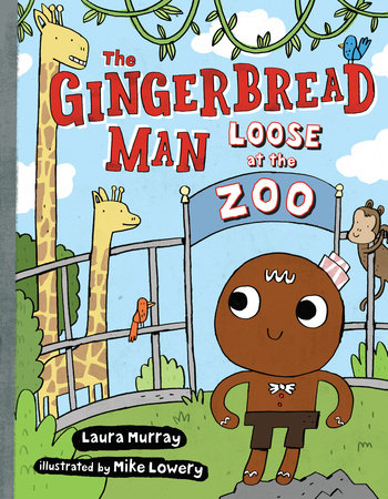The Gingerbread Man Loose at The Zoo by Laura Murray