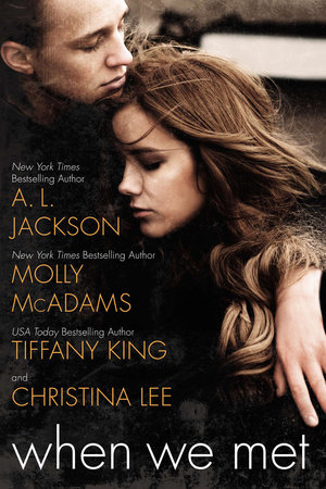 When We Met by A. L. Jackson, Molly McAdams, Tiffany King and Christina Lee