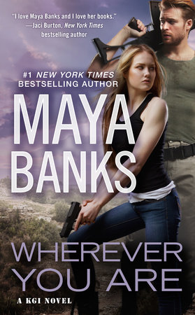 Wherever You Are by Maya Banks