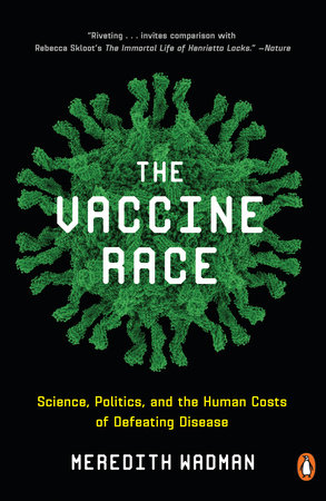 The Vaccine Race by Meredith Wadman