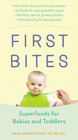 First Bites by White, Dana Angelo MS, RD, ATC