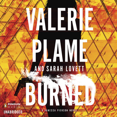 Burned by Valerie Plame and Sarah Lovett
