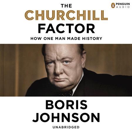 The Churchill Factor by Boris Johnson and Simon Shepherd