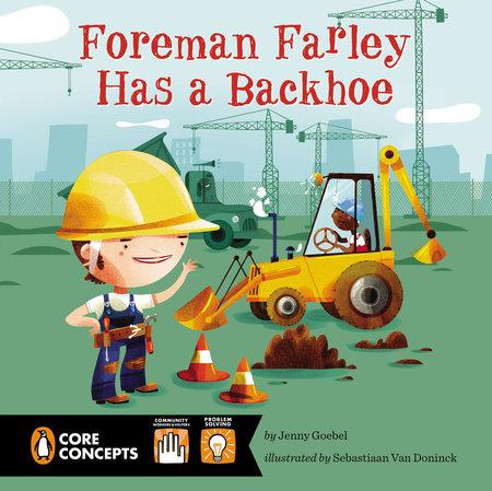 Foreman Farley Has a Backhoe by Jenny Goebel