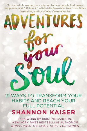 Adventures for Your Soul by Shannon Kaiser