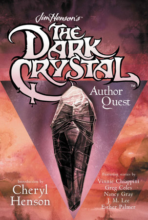 Jim Henson's The Dark Crystal Author Quest by J. M. Lee, Nancy Gray, Vinnie Chiappini, Esther Palmer and Greg Coles