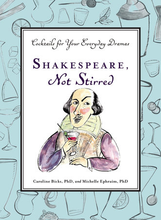 Shakespeare, Not Stirred by Caroline Bicks and Michelle Ephraim