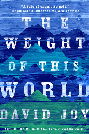 The Weight of This World by David Joy