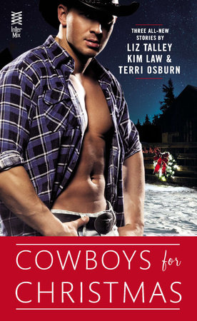 Cowboys for Christmas by Liz Talley, Kim Law and Terri Osburn
