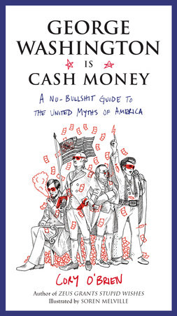George Washington Is Cash Money by Cory O'Brien