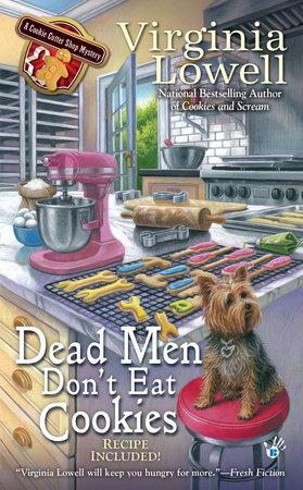 Dead Men Don't Eat Cookies by Virginia Lowell