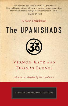 The Upanishads by Vernon Katz and Thomas Egenes