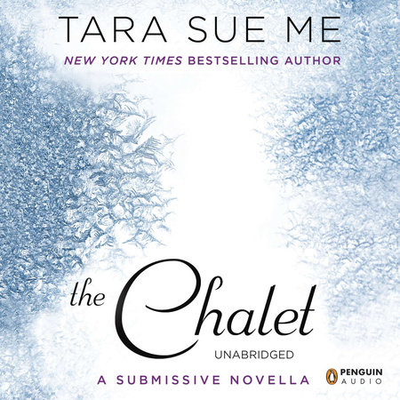 The Chalet by Tara Sue Me