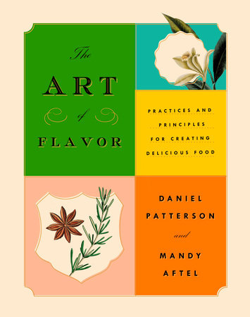 The Art of Flavor by Daniel Patterson and Mandy Aftel