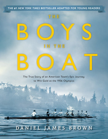 The Boys in the Boat (Young Readers Adaptation) by Daniel James Brown