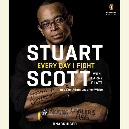 Every Day I Fight by Stuart Scott and Larry Platt