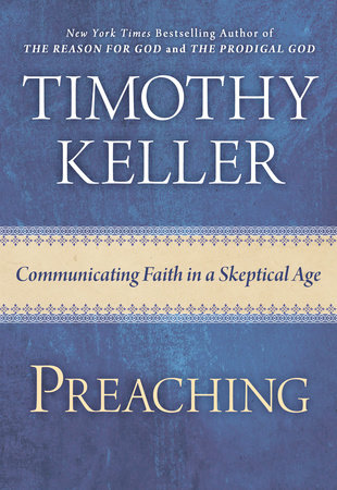 Preaching by Timothy Keller