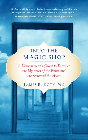 Into the Magic Shop by James R. Doty, MD