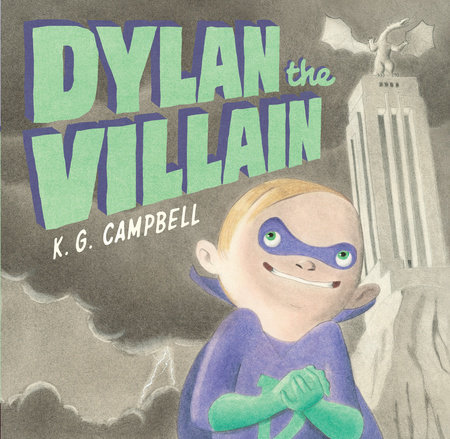 Dylan the Villain by K. G. Campbell