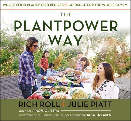 The Plantpower Way by Rich Roll and Julie Piatt