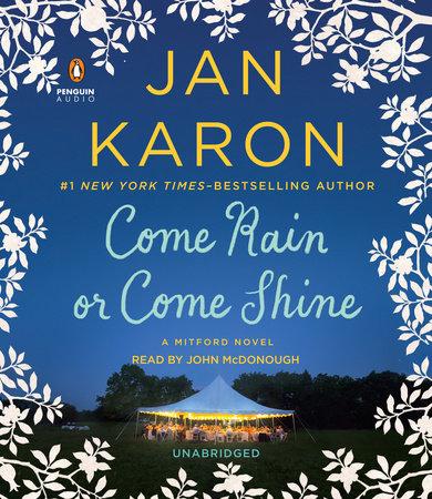 Come Rain or Come Shine by Jan Karon