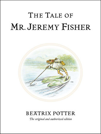 The Tale of Mr. Jeremy Fisher by Beatrix Potter