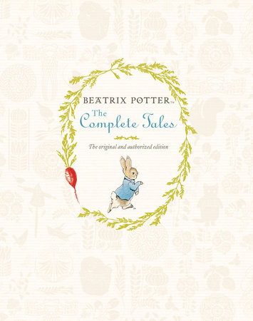 Beatrix Potter: The Complete Tales by Beatrix Potter