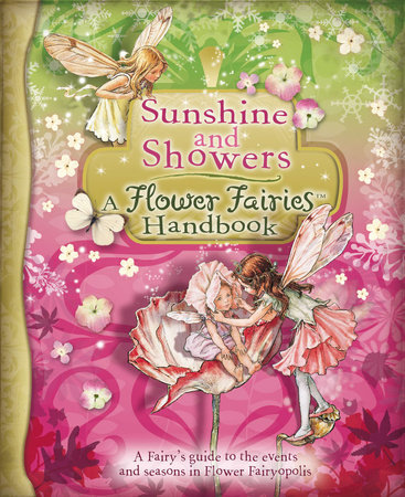 Sunshine and Showers: a Flower Fairies Handbook by Cicely Mary Barker