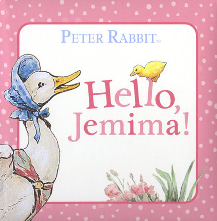 Hello, Jemima! by Beatrix Potter
