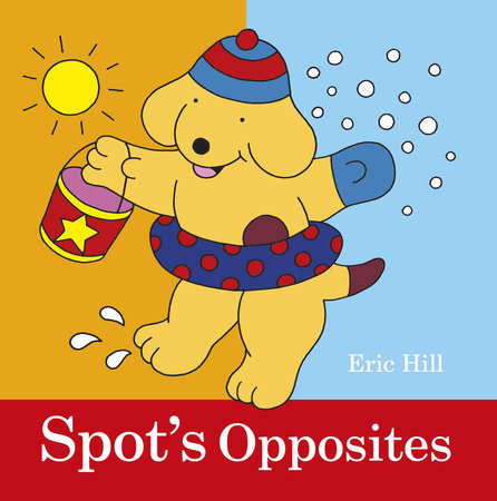 Spot's Opposites by Eric Hill