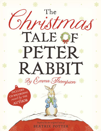The Christmas Tale of Peter Rabbit by Emma Thompson