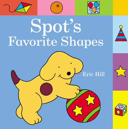 Spot's Favorite Shapes by Eric Hill