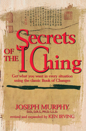 Secrets of the I Ching by Joseph Murphy