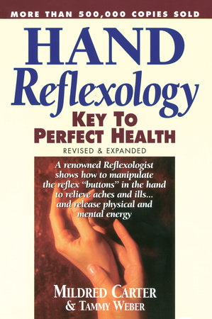 Hand Reflexology by Mildred Carter and Tammy Weber
