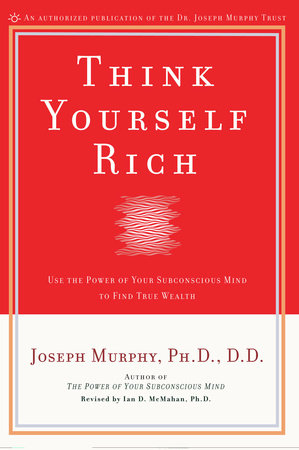 Think Yourself Rich by Joseph Murphy