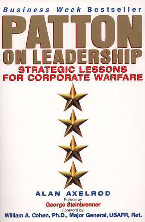 Patton on Leadership by Alan Axelrod, Ph.D.