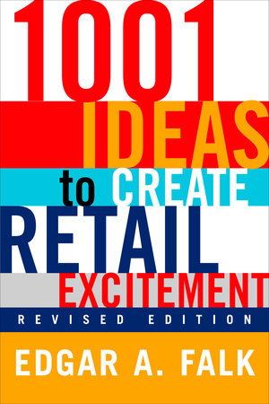 1001 Ideas to Create Retail Excitement by Edgar A. Falk