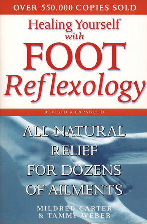 Healing Yourself with Foot Reflexology by Mildred Carter and Tammy Weber