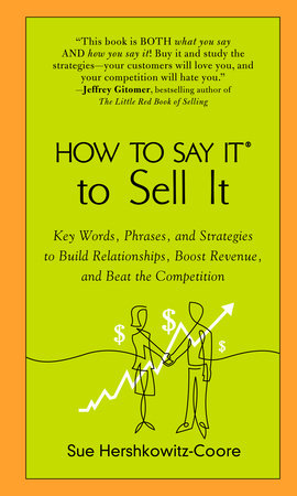 How to Say It to Sell It by Sue Hershkowitz-Coore